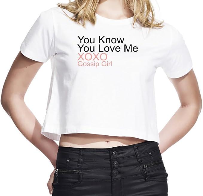 You Know You Love Me Xoxo Gossip Girl Slogan Camiseta Corta Mujeres Medium