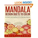 Mandala Design Duets to Color: An Adult Coloring Book of Fun Mandala Patterns
