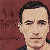 Tsiganov, misha Always Going West Mainstream Jazz