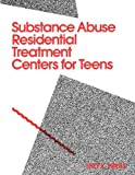 Substance Abuse Residential Treatment Centers for Teens, Oryx Press Staff, 089774585X