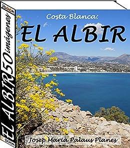 Costa Blanca: El Albir (50 imágenes) (Spanish Edition) by [PALAUS