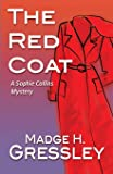 The Red Coat: A Sophie Collins Mystery (Sophie Collins Mysteries) (Volume 1)
