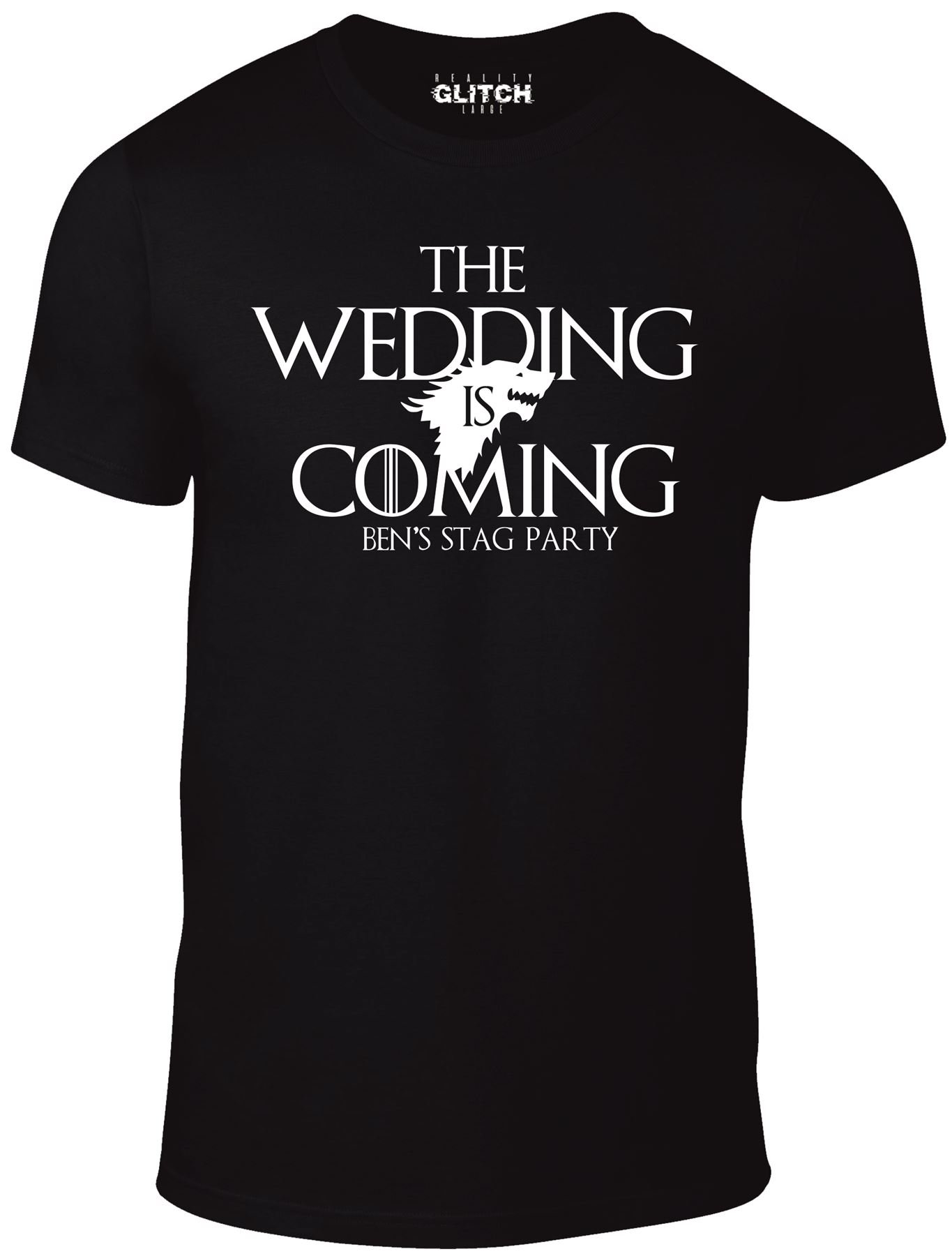 Reality Glitch The Wedding is Coming Custom Stag T-Shirt - Inspired Design (L, Black)