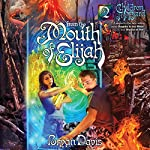 From the Mouth of Elijah | Bryan Davis