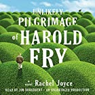The Unlikely Pilgrimage of Harold Fry: A Novel Audiobook by Rachel Joyce Narrated by Jim Broadbent