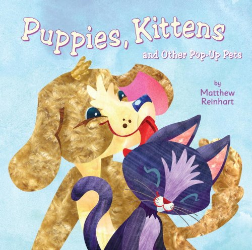 Puppies, Kittens, and Other Pop-up Pets pdf