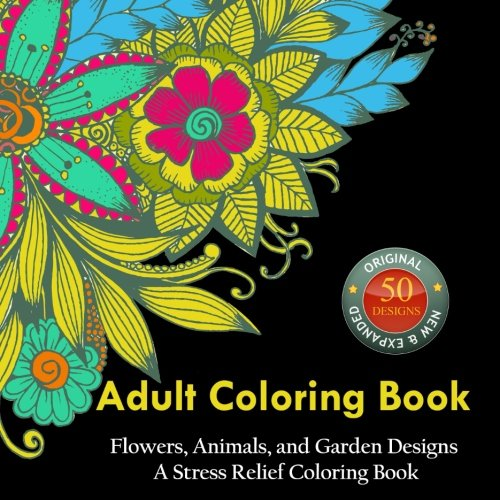 Grown up Coloring Book: Stress Relieving and Peaceful Patterns: New & Expanded: Over 50 Unique Designs (Use Colored Pencils) (Matured Coloring Books)
