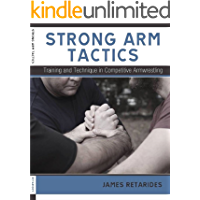 Strong Arm Tactics: Training and Technique in Competitive Armwrestling