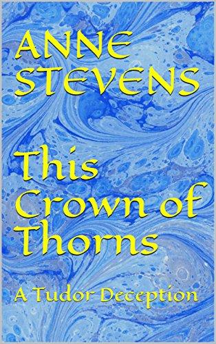 This Crown of Thorns: A Tudor Deception (Tudor Crimes Book (Tudor Crown)
