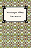 Northanger Abbey [with Biographical Introduction]