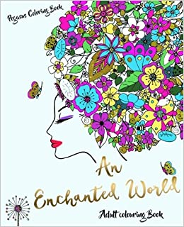 Adult Colouring Books: An Enchanted World (colouring for ...