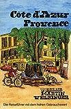 Frankreich Côte d'Azur /Provence: Reisehandbuch (Unkonventionelle Reiseführer)