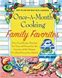Once-A-Month Cooking Family Favorites, More Great Recipes That Save You Time and Money From The Inve