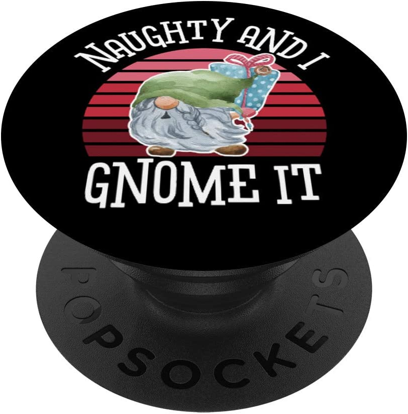 Naughty and I Gnome It | Funny Garden Gnome PopSockets PopGrip: Swappable Grip for Phones & Tablets