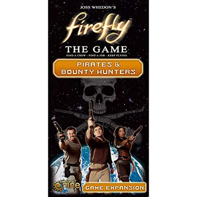Firefly: The Game - Pirates & Bounty Hunters Game Expansion: Whedon, Joss: Toys & Games