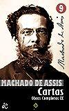 Obras Completas de Machado de Assis IX: Cartas (Edição Definitiva)