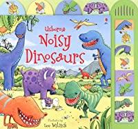 Noisy Dinosaurs. Ediz. Illustrata: Sound Book
