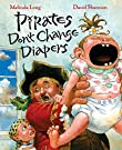 Pirates Don't Change Diapers, by Melinda Long