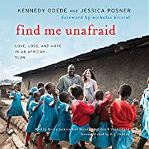 Find Me Unafraid: Love, Loss, and Hope in an African Slum