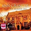That Way Murder Lies Audiobook by Ann Granger Narrated by Judith Boyd