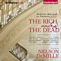 The Rich and the Dead Audiobook by Nelson DeMille (editor) Narrated by Joyce Bean, Sandra Burr, David Colacci, Jeff Cummings, Luke Daniels, Susan Ericksen, Phil Gigante, Dick Hill