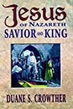img - for Jesus of Nazareth, Savior and King: 414 Events in the Life of Christ book / textbook / text book