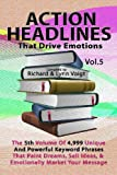 ACTION HEADLINES That Drive Emotions - Volume 5, Richard & Lynn Voigt, 1468042580
