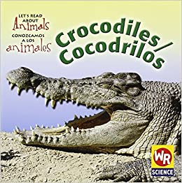 Book Crocodiles/Cocodrilos (Let's Read About Animals/ Conozcamos a Los Animales) (Spanish and English Edition)