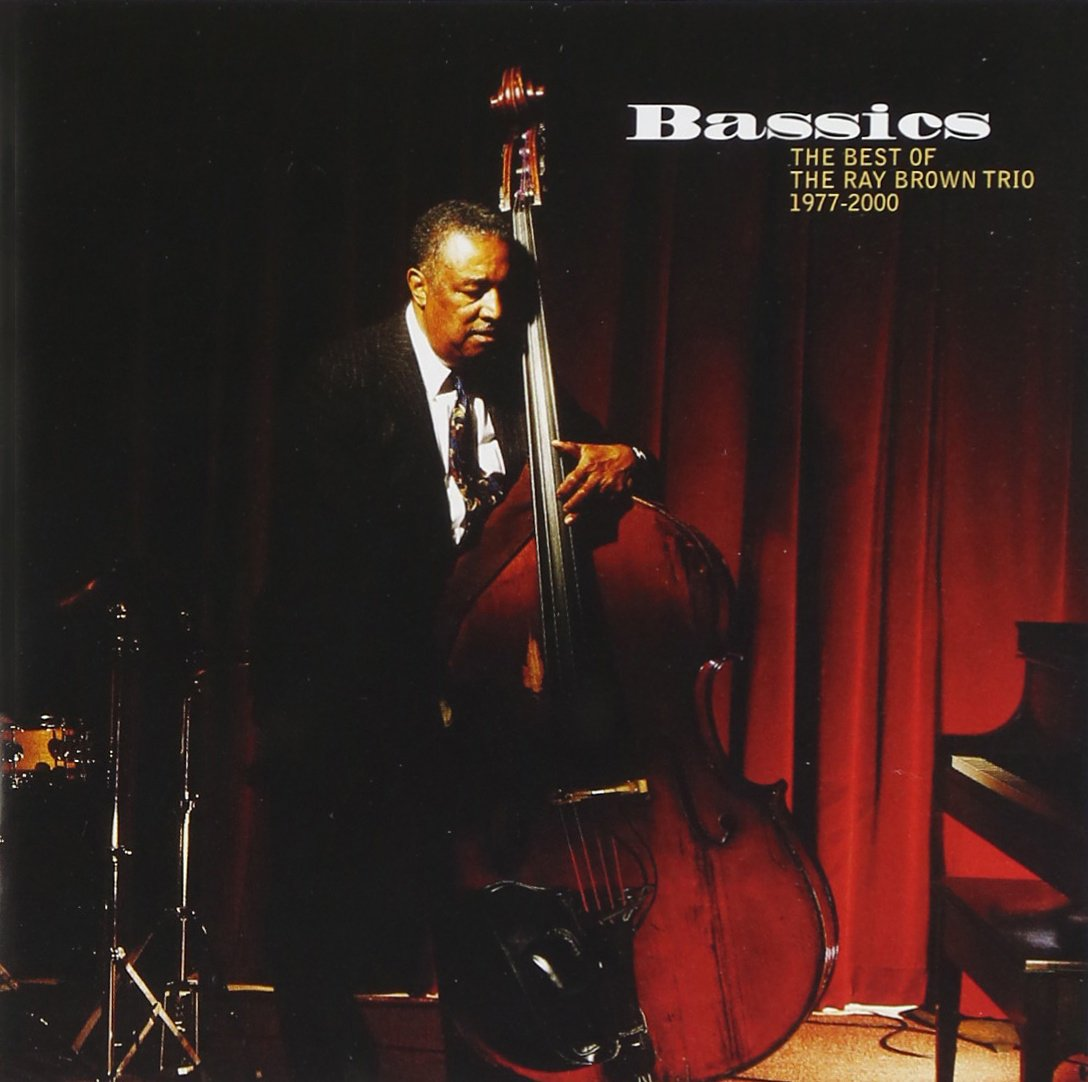 Bassics: Best Of The Ray Brown Trio (1977-2000] [2 CD]