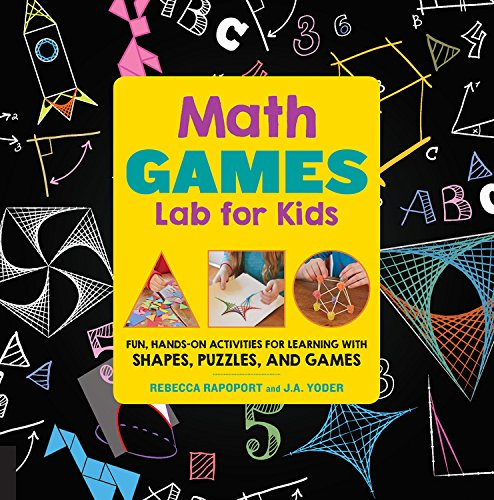 Math Games Lab for Kids: Fun, Hands-On Activities for Learning with Shapes, Puzzles, and Games (Lab Series)
