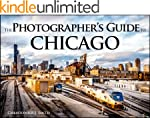 The Photographer's Guide to Chicago:...