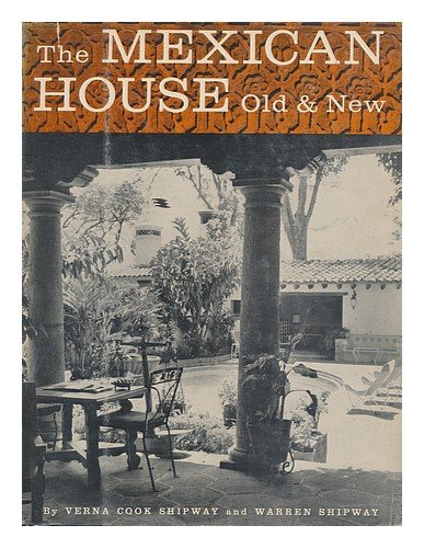 The Mexican House : Old and New