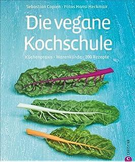 Die vegetarische Kochschule - 250 vegetarische Rezepte für ... | {Kochschule buch 20}