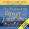The Astonishing Power of Emotions: Let Your Feelings Be Your Guide (Unabridged) Rede von Esther Hicks, Jerry Hicks Gesprochen von: Jerry Hicks