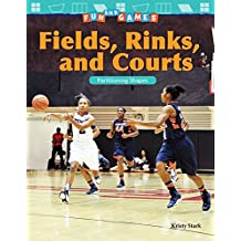 Fun and Games: Fields, Rinks, and Courts: Partitioning Shapes