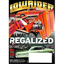 LOWRIDER Magazine June 2016 GLASS HOUSE BOMB TRUCK, WIRELESS EFI FOR YOUR LS