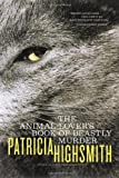The Animal-Lover's Book of Beastly Murder, Patricia Highsmith, 0393323668