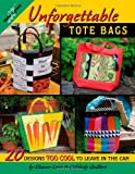 Unforgettable Tote Bags, Celebrity Quilters Staff, 0615317502