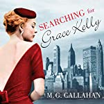 Searching for Grace Kelly   M. G. Callahan