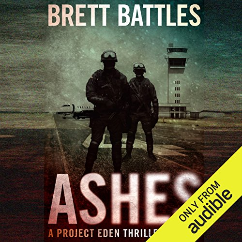 Ashes: Project Eden Thriller, Book 4