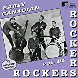 Early Canadian Rockers 3 by Early Canadian Rockers