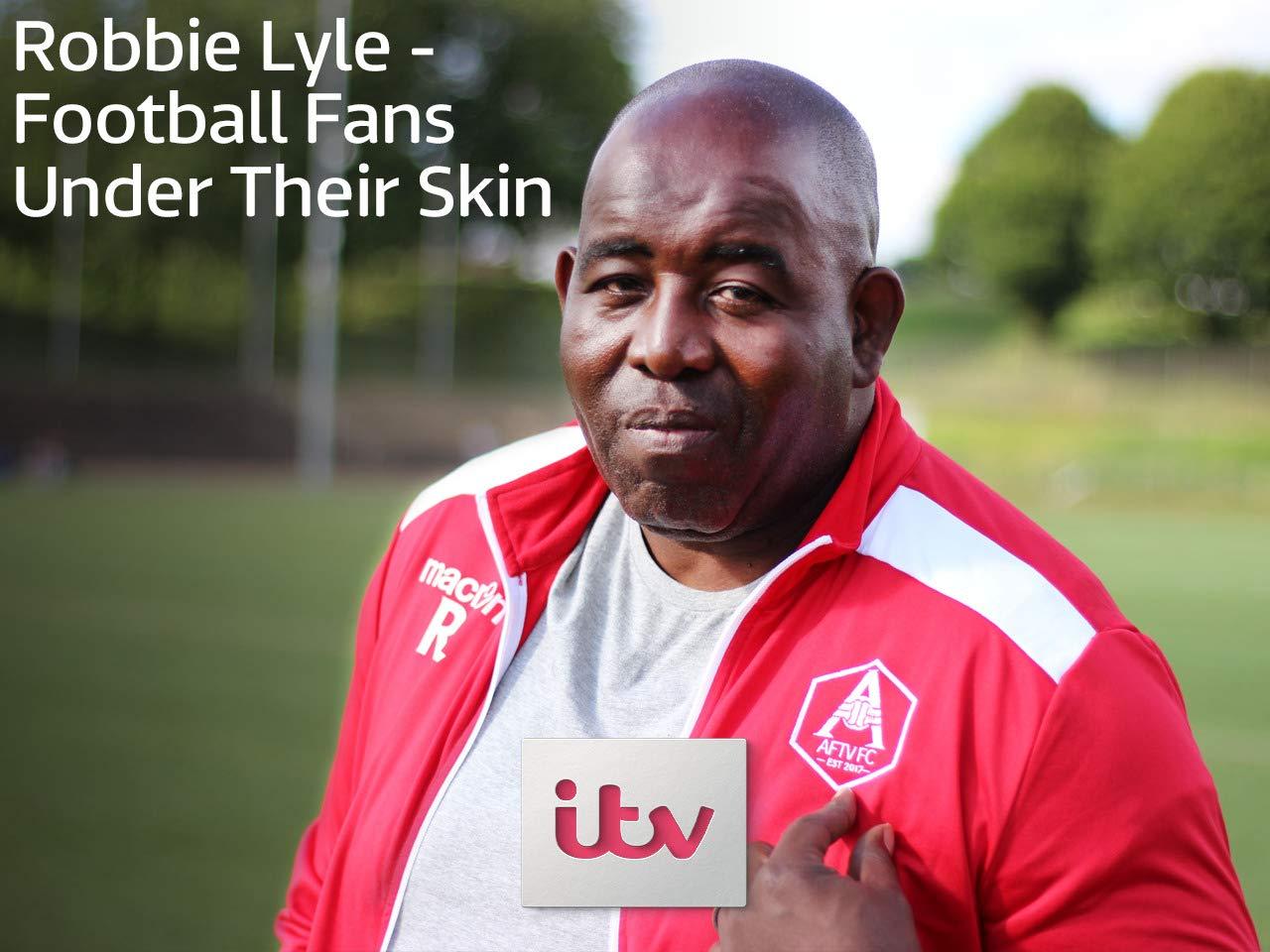 Robbie Lyle - Football Fans Under Their Skin - Season 1