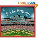 F is for Fenway Park: America's Oldest Major League Ballpark (Sleeping Bear Alphabets)