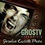 GhosTV: PsyCop, Book 6 | Jordan Castillo Price