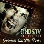 GhosTV: PsyCop, Book 6 | Jordan Castillo Price