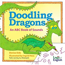 Doodling Dragons: An ABC Book of Sounds by Denise Eide (2012-11-02)