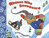 Rhinos Who Snowboard