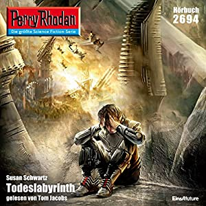 Todeslabyrinth (Perry Rhodan 2694) Hörbuch