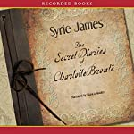The Secret Diaries of Charlotte Bronte | Syrie James