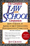 The Complete Law School Companion: How to Excel at America's Most Demanding Post-Graduate Curriculum